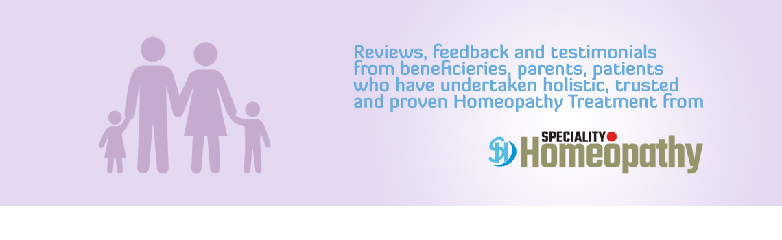 Reviews Feedback Testimonials Cured Cases for Speciality Homeopathy Treatments